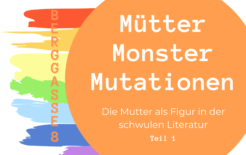 Mütter, Monster, Mutationen